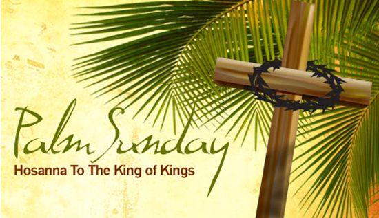 Palm sunday. Hosanna to the king of Kings